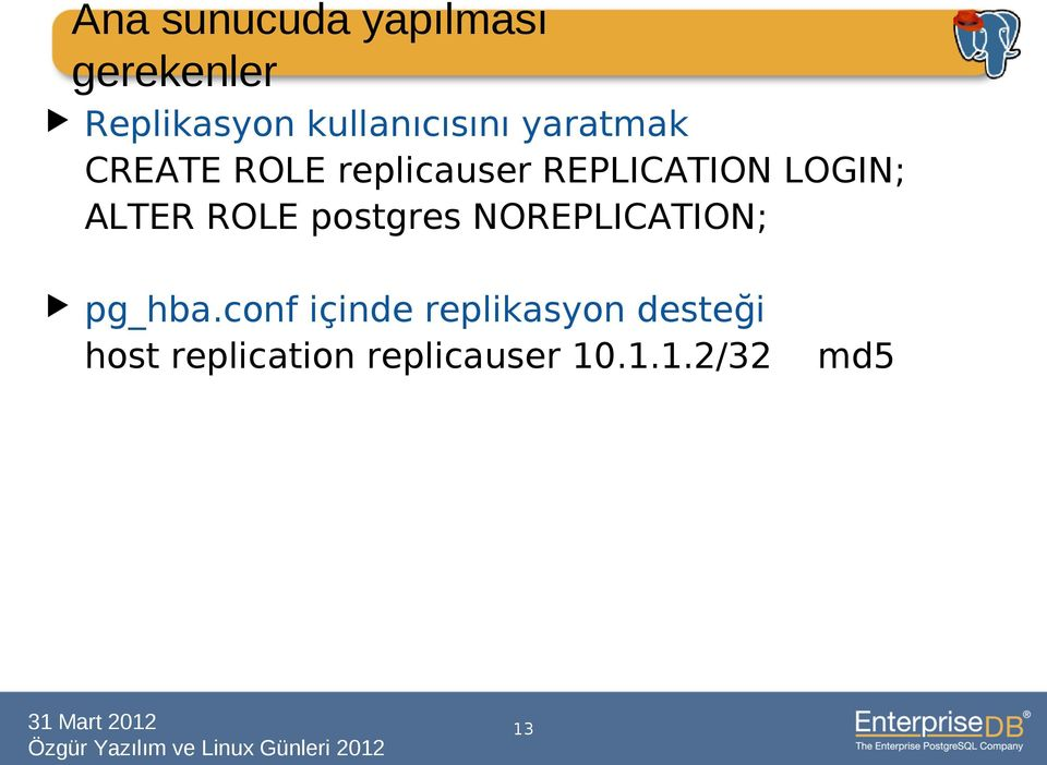 LOGIN; ALTER ROLE postgres NOREPLICATION; pg_hba.