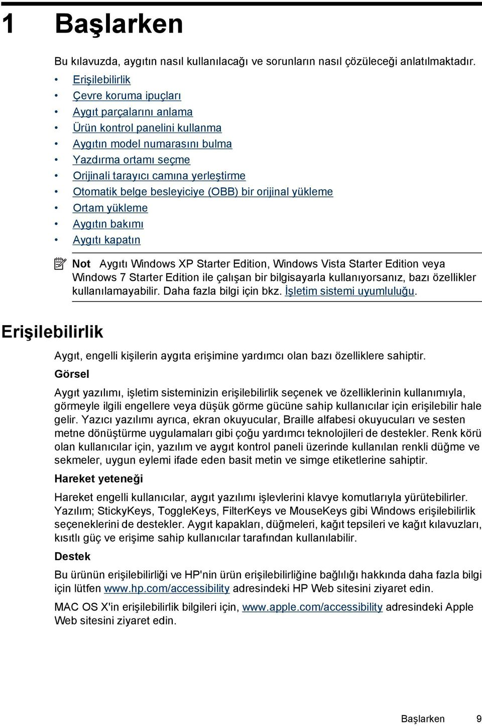 besleyiciye (OBB) bir orijinal yükleme Ortam yükleme Aygıtın bakımı Aygıtı kapatın Not Aygıtı Windows XP Starter Edition, Windows Vista Starter Edition veya Windows 7 Starter Edition ile çalışan bir