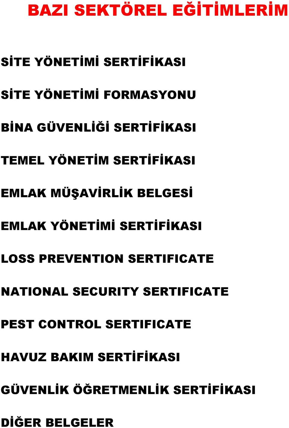 YÖNETİMİ SERTİFİKASI LOSS PREVENTION SERTIFICATE NATIONAL SECURITY SERTIFICATE PEST