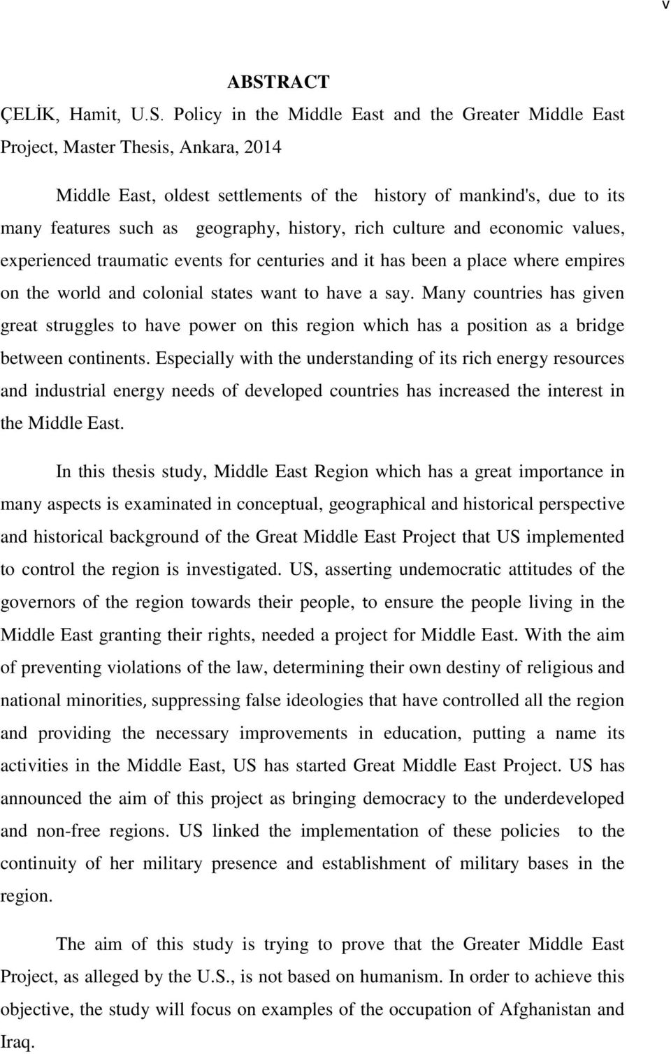 Policy in the Middle East and the Greater Middle East Project, Master Thesis, Ankara, 2014 Middle East, oldest settlements of the history of mankind's, due to its many features such as geography,