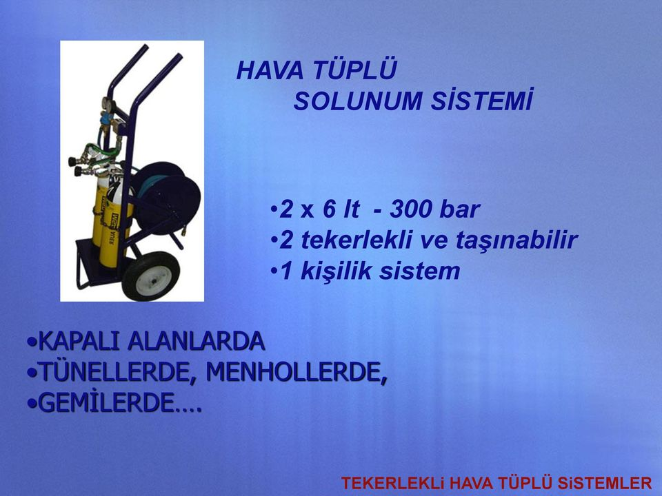 2 x 6 lt - 300 bar 2 tekerlekli ve