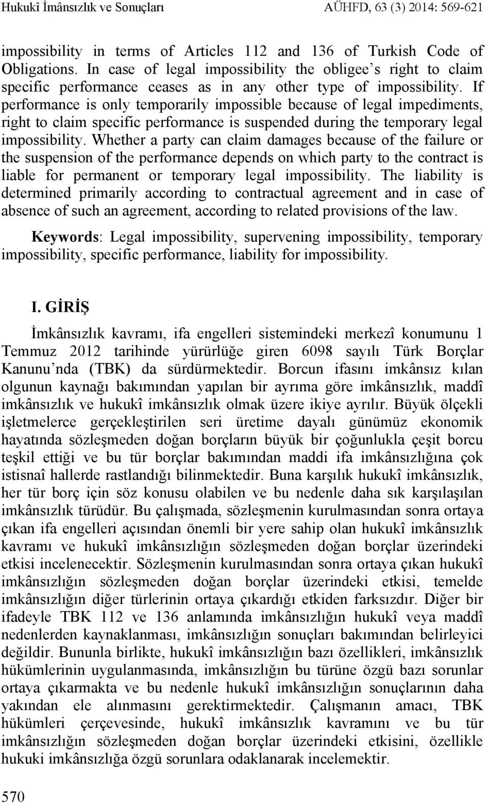 If performance is only temporarily impossible because of legal impediments, right to claim specific performance is suspended during the temporary legal impossibility.