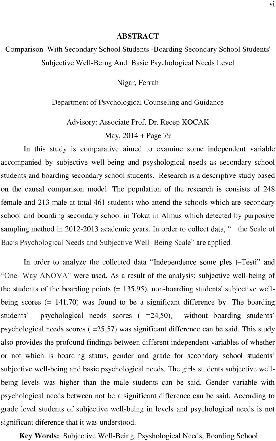 Recep KOCAK May, 2014 + Page 79 In this study is comparative aimed to examine some independent variable accompanied by subjective well-being and psyshological needs as secondary school students and