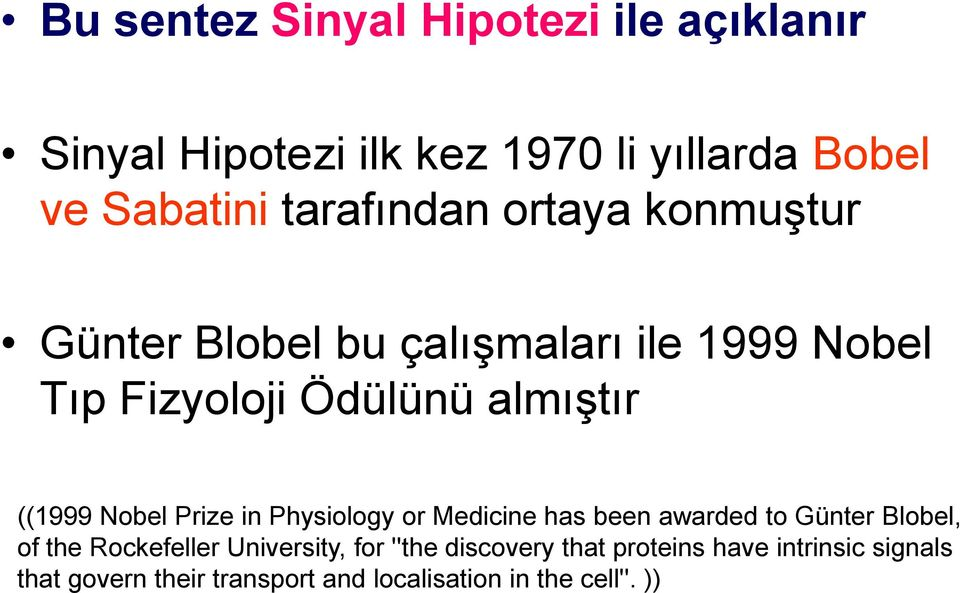 ((1999 Nobel Prize in Physiology or Medicine has been awarded to Günter Blobel, of the Rockefeller
