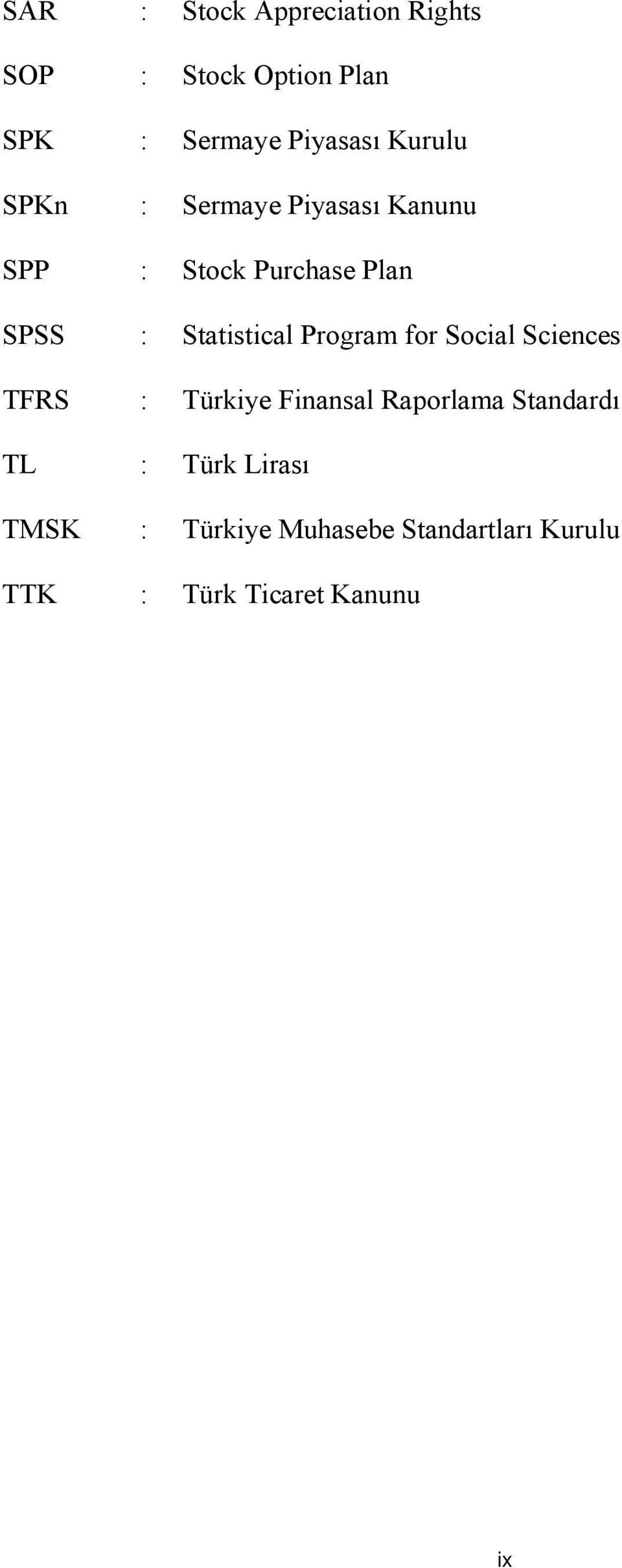 Statistical Program for Social Sciences TFRS : Türkiye Finansal Raporlama