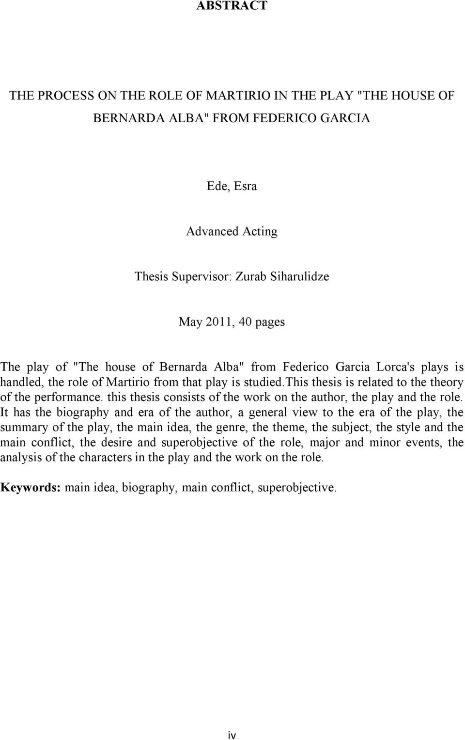 this thesis consists of the work on the author, the play and the role.