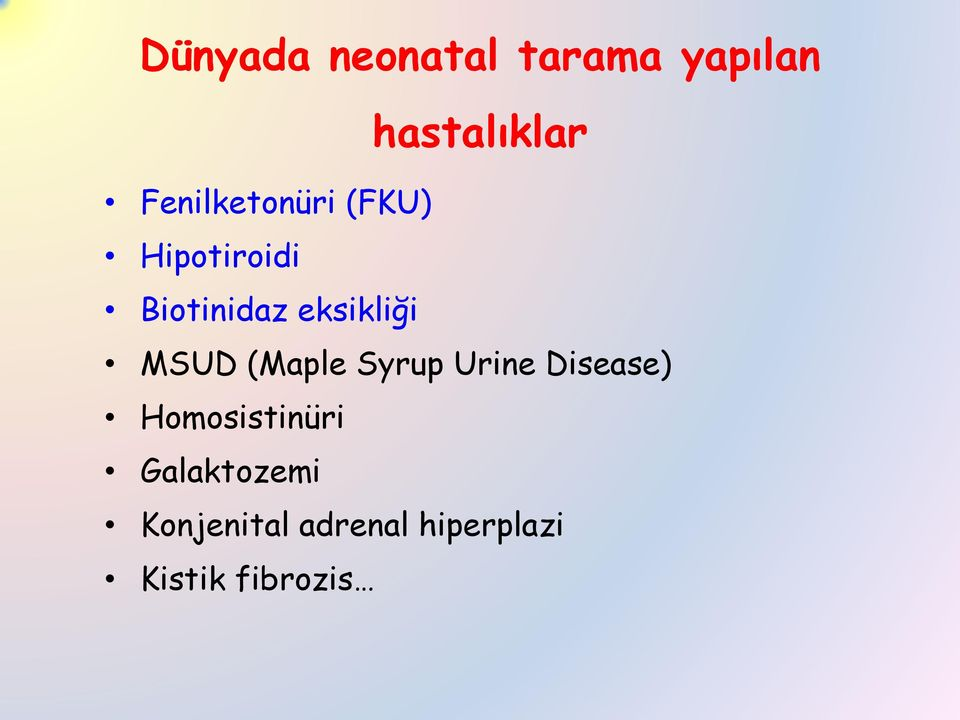 eksikliği MSUD (Maple Syrup Urine Disease)