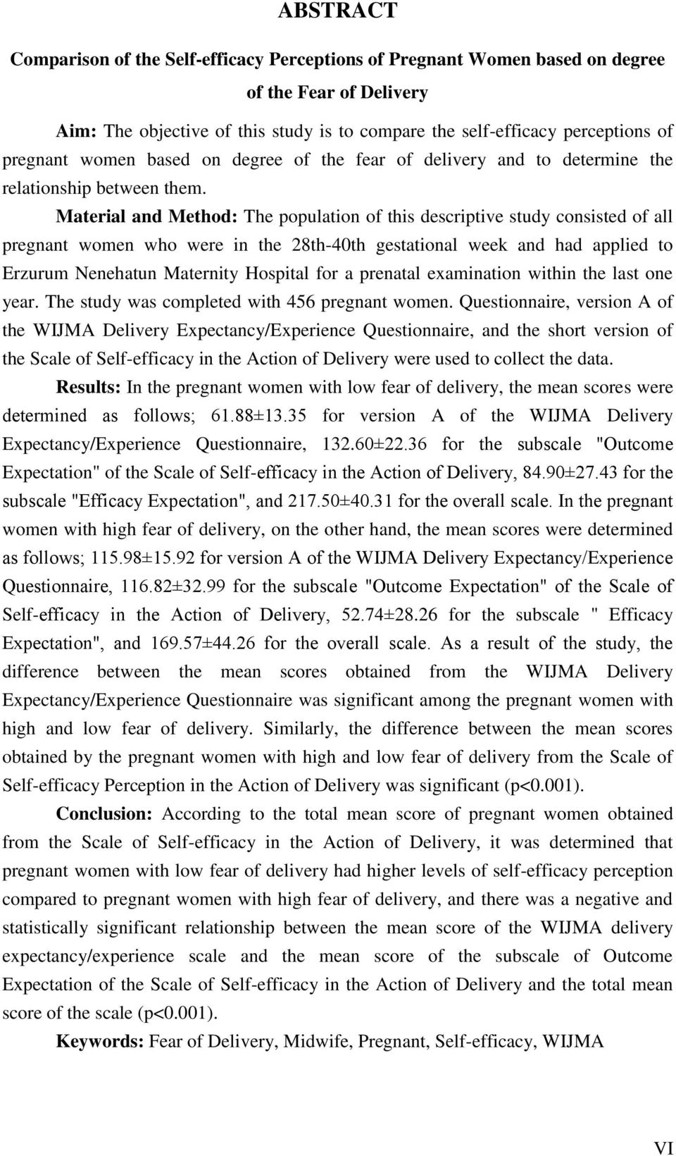Material and Method: The population of this descriptive study consisted of all pregnant women who were in the 28th-40th gestational week and had applied to Erzurum Nenehatun Maternity Hospital for a