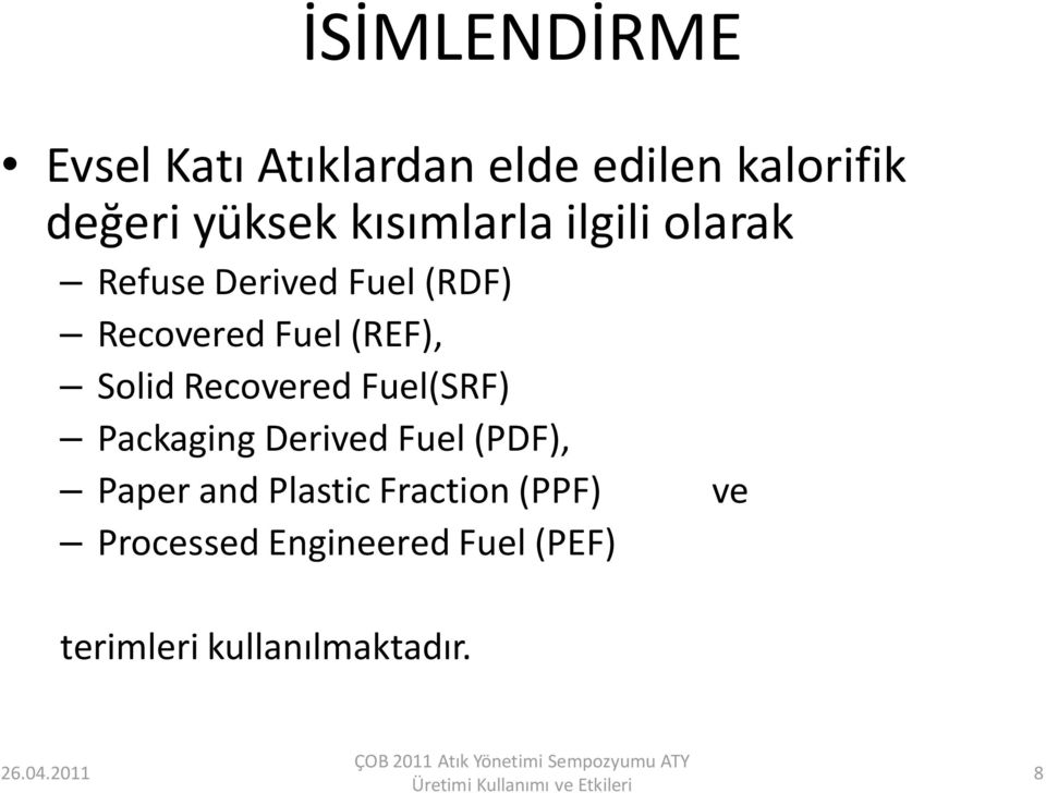 Solid Recovered Fuel(SRF) Packaging Derived Fuel (PDF), Paper and Plastic