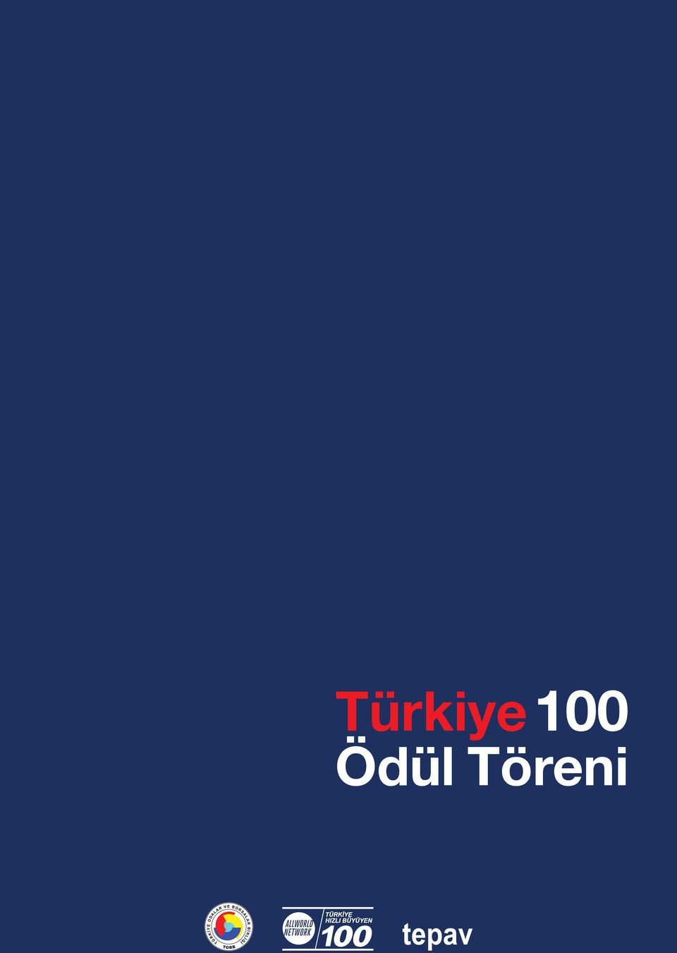 The AllWorld Turkey100 are some of the world s fastest growing young companies that are pioneering solutions in old and new industries and have created 11,000 jobs in three years.