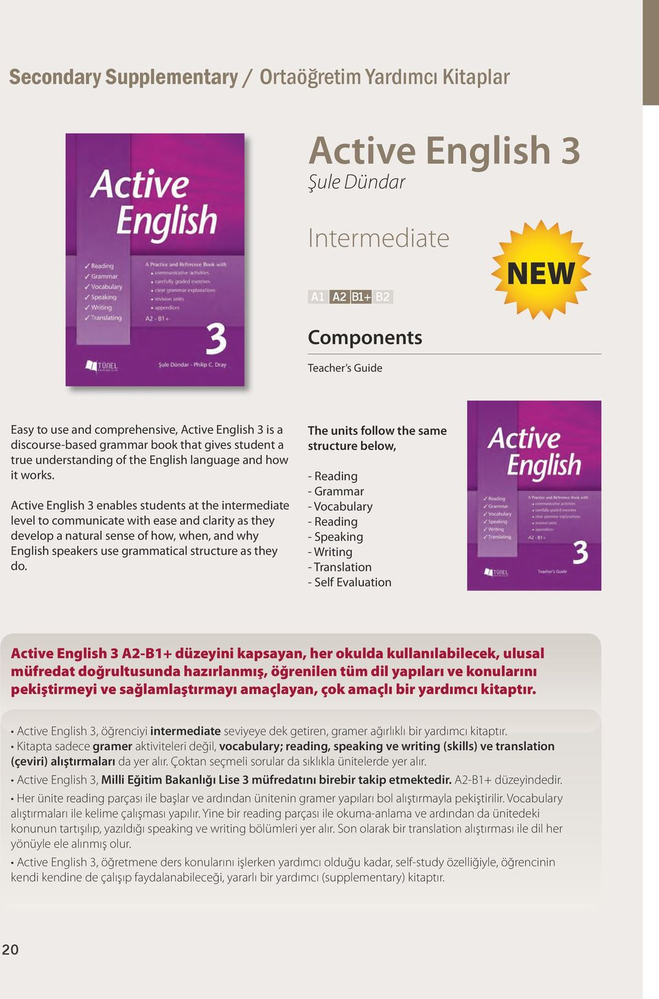 Active English 3 enables students at the intermediate level to communicate with ease and clarity as they develop a natural sense of how, when, and why English speakers use grammatical structure as