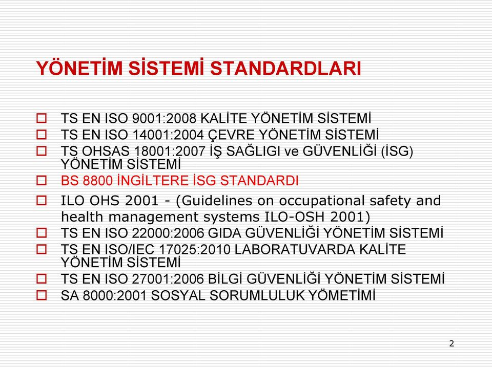 occupational safety and health management systems ILO-OSH 2001) TS EN ISO 22000:2006 GIDA GÜVENLİĞİ YÖNETİM SİSTEMİ TS EN