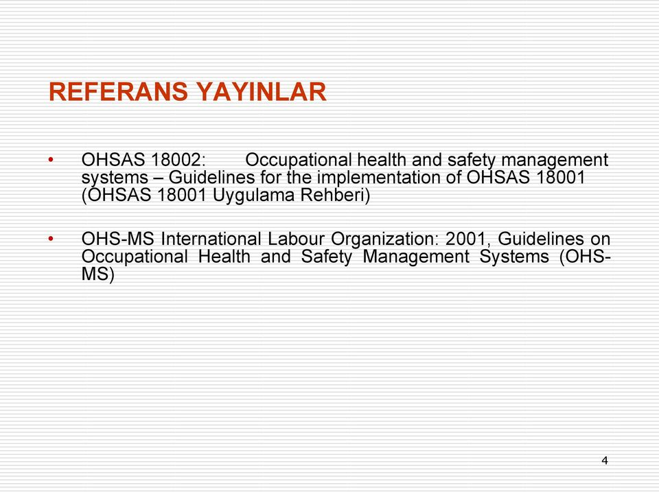 (OHSAS 18001 Uygulama Rehberi) OHS-MS International Labour