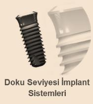 İMPLANT SİSTEMLERİ Dental İmplant
