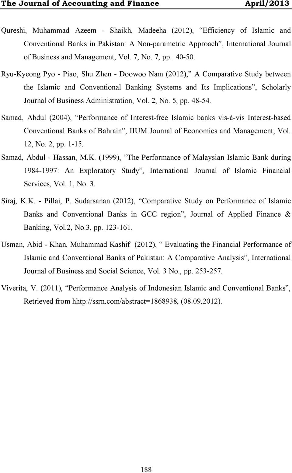 Ryu-Kyeong Pyo - Piao, Shu Zhen - Doowoo Nam (2012), A Comparative Study between the Islamic and Conventional Banking Systems and Its Implications, Scholarly Journal of Business Administration, Vol.