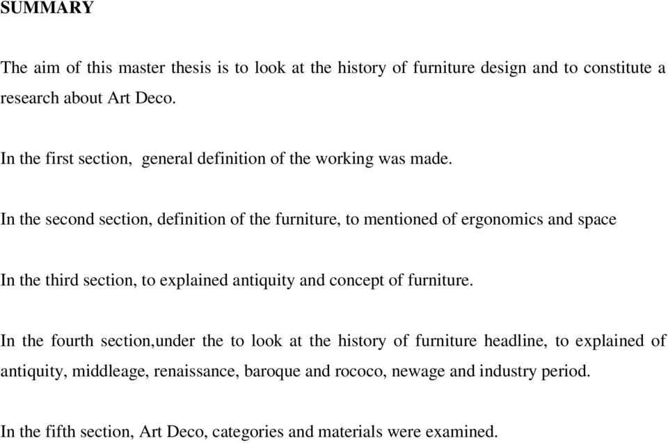 In the second section, definition of the furniture, to mentioned of ergonomics and space In the third section, to explained antiquity and concept of