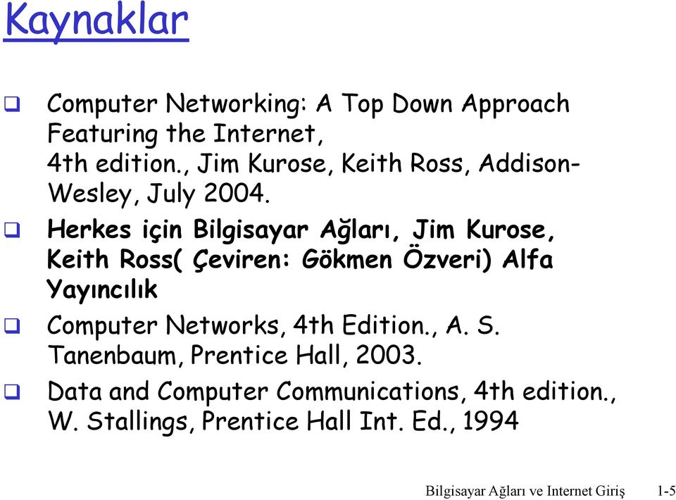 computer networking a top down approach featuring the internet 4th edition solutions to review quest Computer networking: a top-down approach, 6th edition pdf book, by james f kurose, isbn: 0132856204, genres: networking.