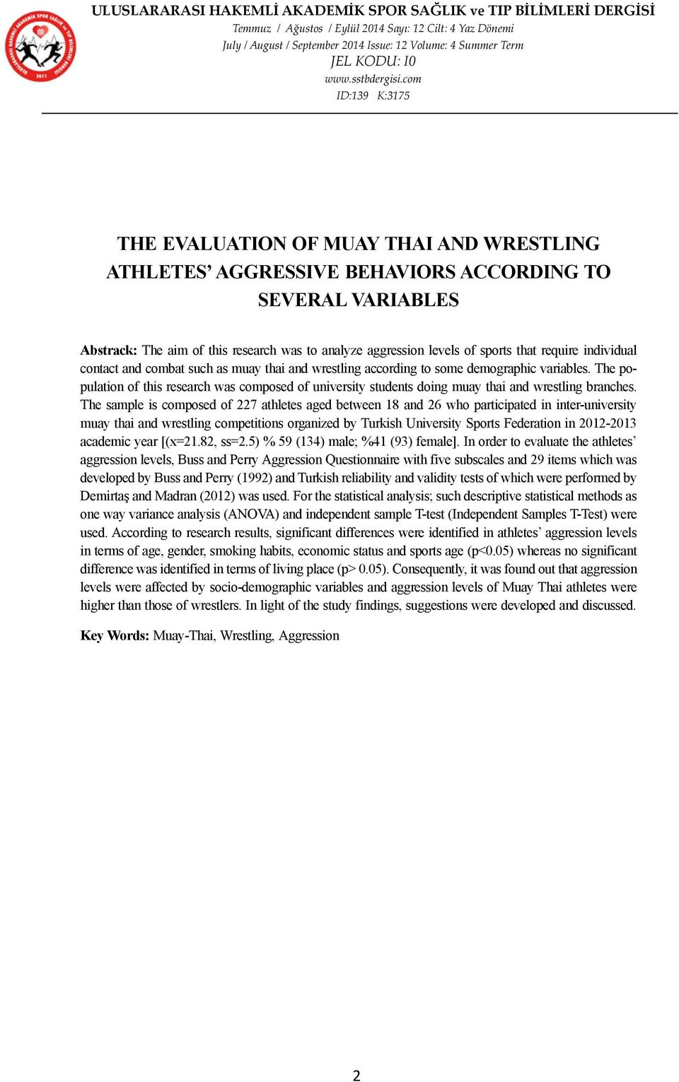 The population of this research was composed of university students doing muay thai and wrestling branches.