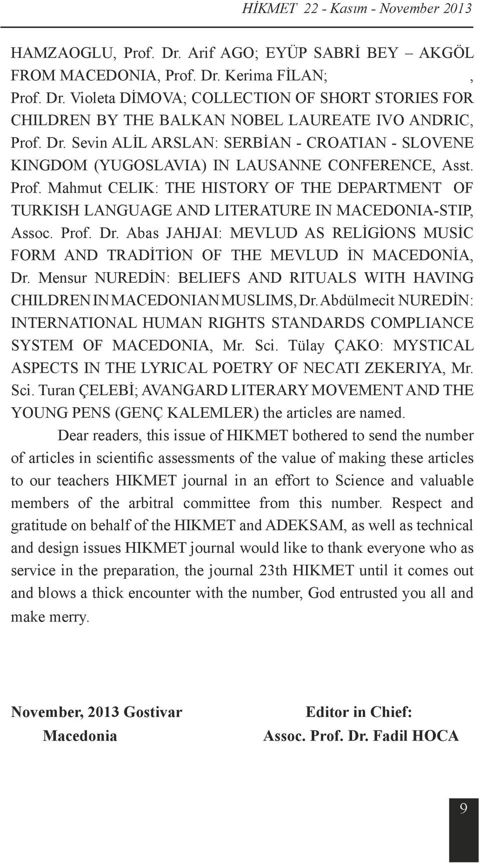 Mahmut CELIK: THE HISTORY OF THE DEPARTMENT OF TURKISH LANGUAGE AND LITERATURE IN MACEDONIA-STIP, Assoc. Prof. Dr.