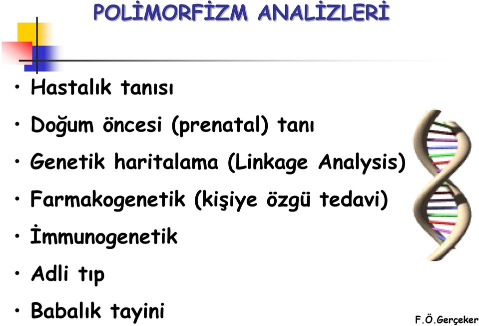(Linkage Analysis) Farmakogenetik (kişiye
