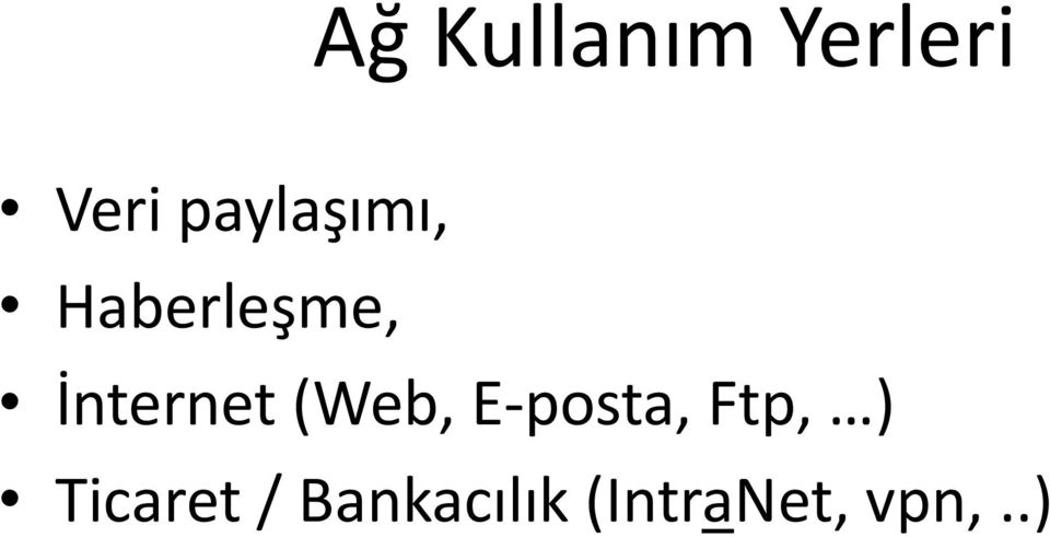 İnternet (Web, E-posta, Ftp,