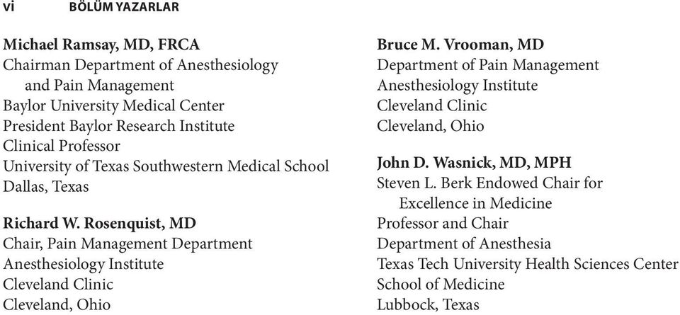 Rosenquist, MD Chair, Pain Management Department Anesthesiology Institute Cleveland Clinic Cleveland, Ohio Bruce M.