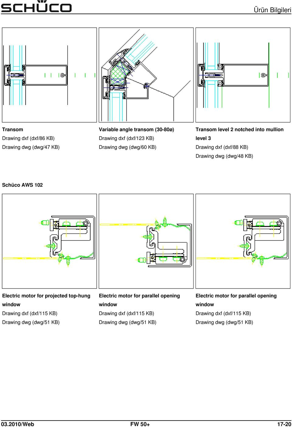 top-hung window Drawing dxf (dxf/115 KB) Drawing dwg (dwg/51 KB) Electric motor for parallel opening window Drawing dxf (dxf/115 KB)
