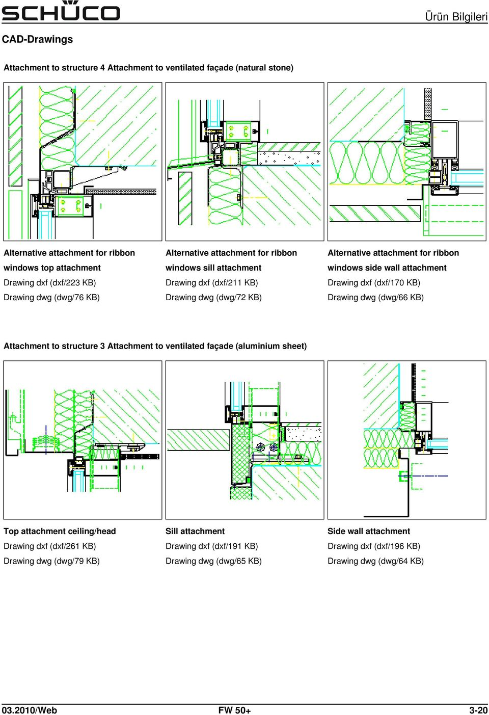 attachment Drawing dxf (dxf/170 KB) Drawing dwg (dwg/66 KB) Attachment to structure 3 Attachment to ventilated façade (aluminium sheet) Top attachment ceiling/head Drawing dxf