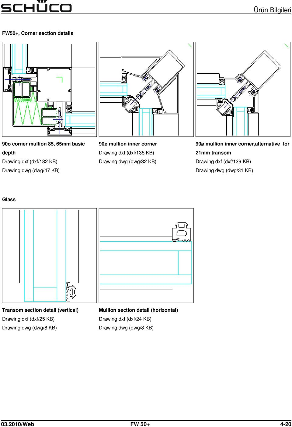 transom Drawing dxf (dxf/129 KB) Drawing dwg (dwg/31 KB) Glass Transom section detail (vertical) Drawing dxf (dxf/25 KB)