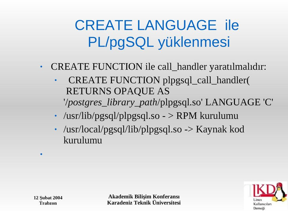 '/postgres_library_path/plpgsql.so' LANGUAGE 'C' /usr/lib/pgsql/plpgsql.