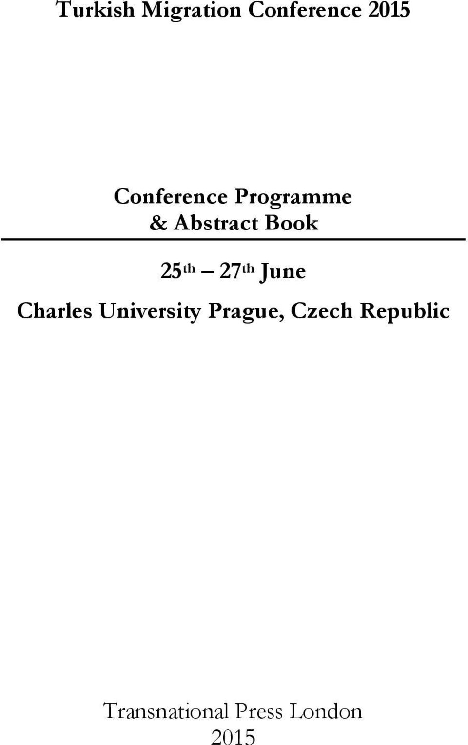th 27 th June Charles University Prague,