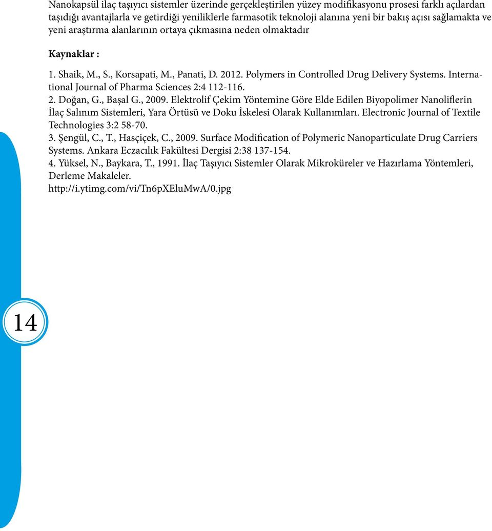 International Journal of Pharma Sciences 2:4 112-116. 2. Doğan, G., Başal G., 2009.