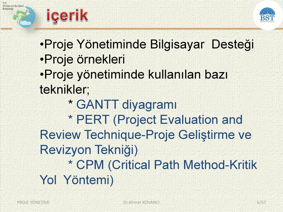 (Project Evaluation and Review Technique-Proje GeliĢtirme ve