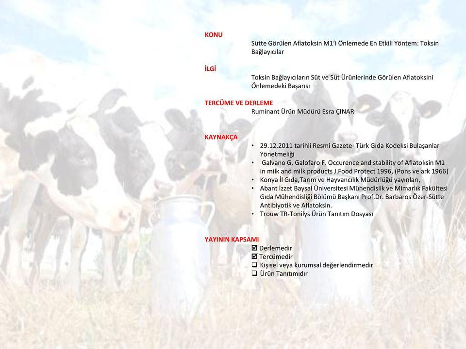 Occurence and stability of Aflatoksin M1 in milk and milk products J.