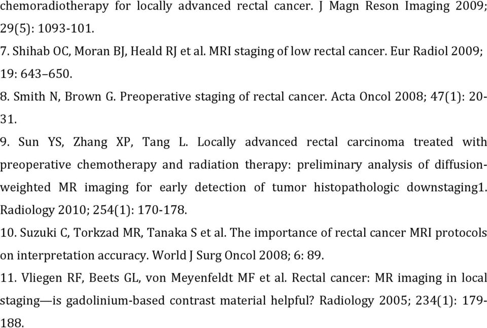 Locally advanced rectal carcinoma treated with preoperative chemotherapy and radiation therapy: preliminary analysis of diffusionweighted MR imaging for early detection of tumor histopathologic