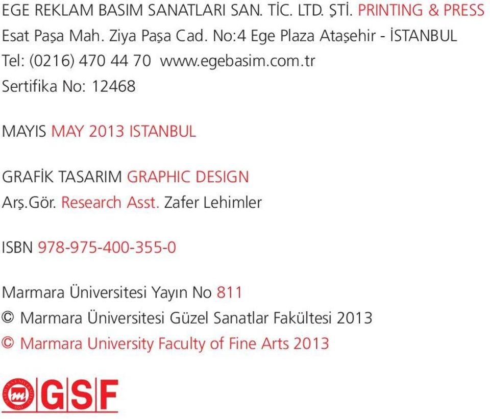 tr Sertifika No: 12468 MAYIS MAY 2013 ISTANBUL GRAFİK TASARIM GRAPHIC DESIGN Arş.Gör. Research Asst.