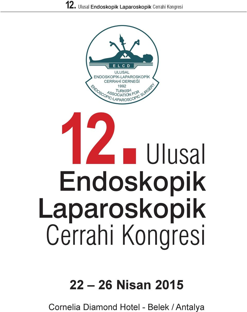 ENDOSCOPIC-LAPAROSCOPIC SURGERY 99 TURKISH ASSOCIATION FOR Ulusal