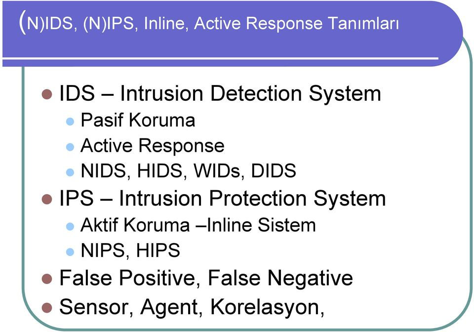 DIDS IPS Intrusion Protection System Aktif Koruma Inline Sistem