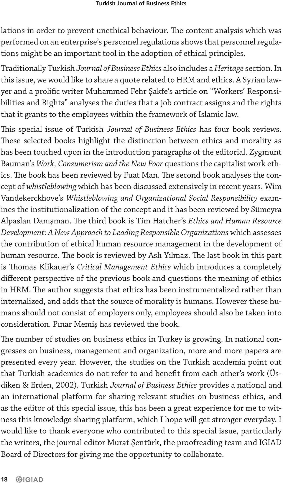 Traditionally Turkish Journal of Business Ethics also includes a Heritage section. In this issue, we would like to share a quote related to HRM and ethics.