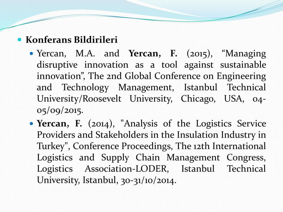 Management, Istanbul Technical University/Roosevelt University, Chicago, USA, 04-05/09/2015. Yercan, F.