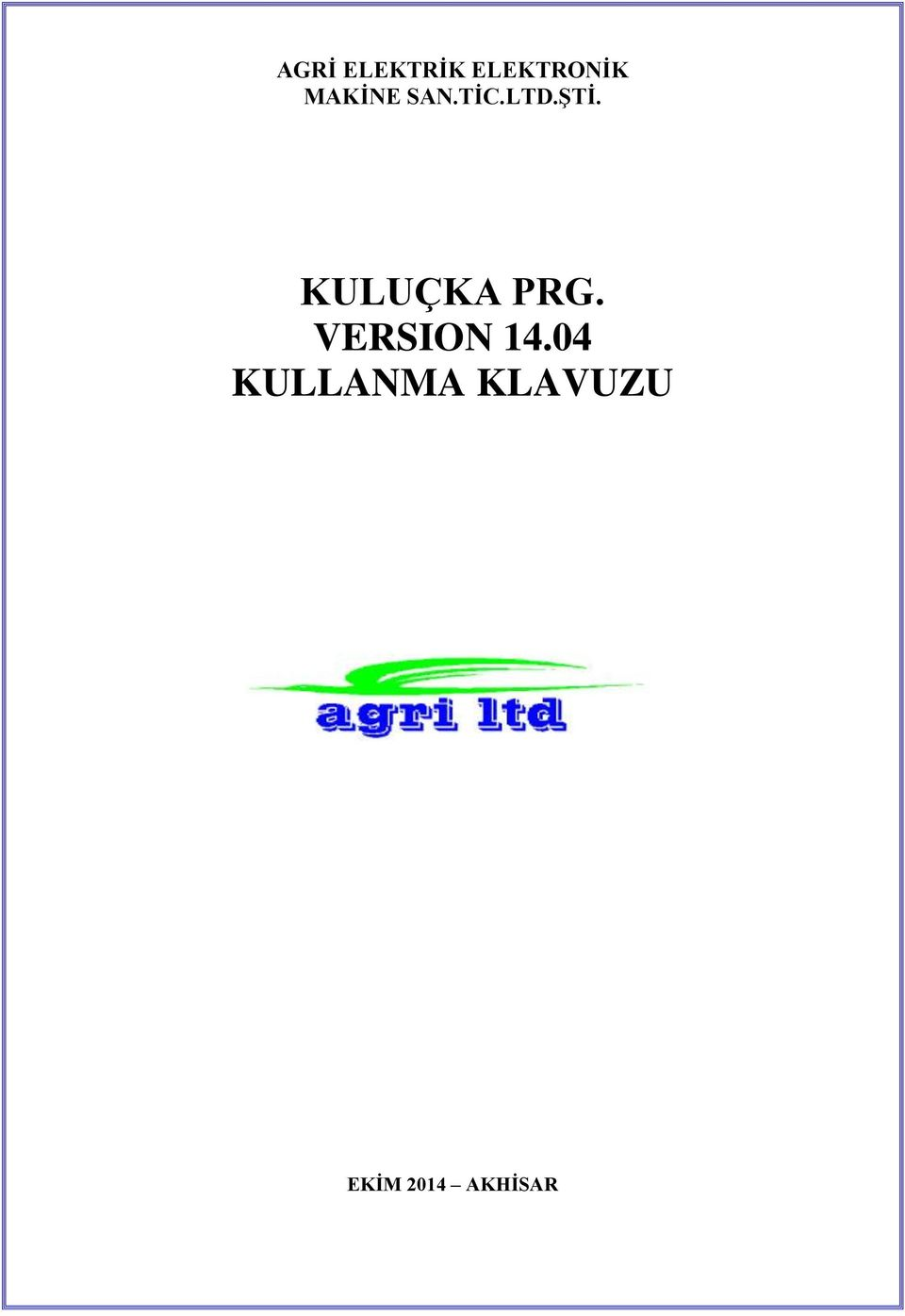 KULUÇKA PRG. VERSION 14.