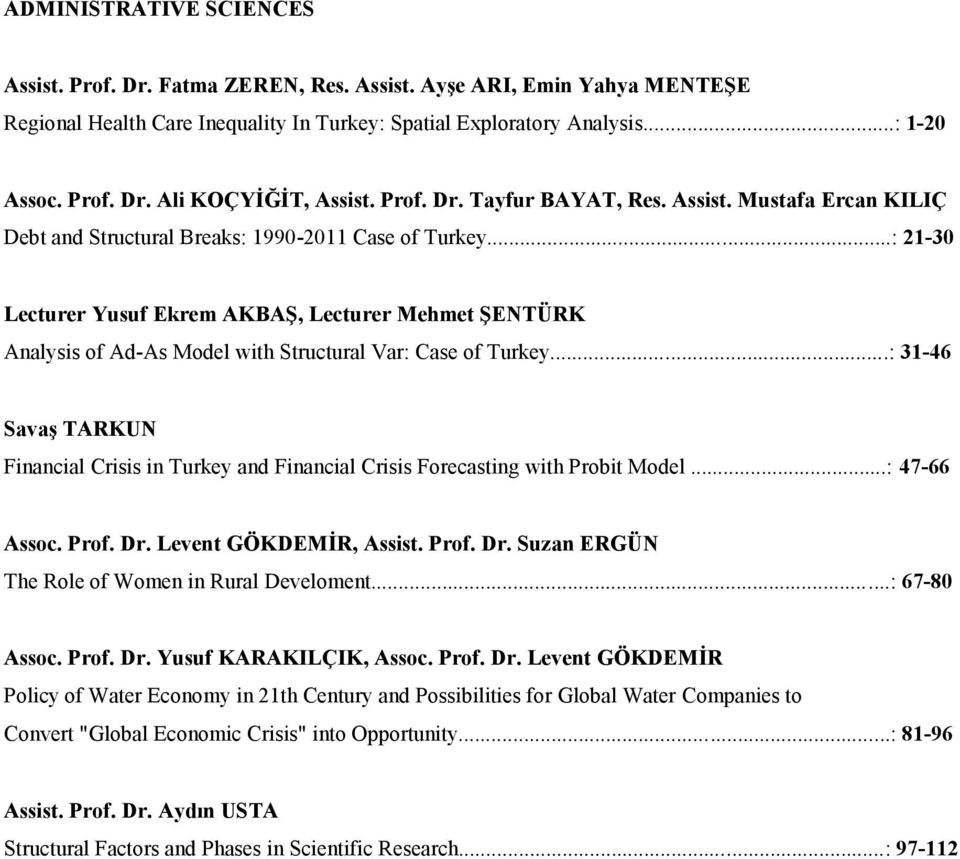 ..: 21-30 Lecturer Yusuf Ekrem AKBAŞ, Lecturer Mehmet ŞENTÜRK Analysis of Ad-As Model with Structural Var: Case of Turkey.
