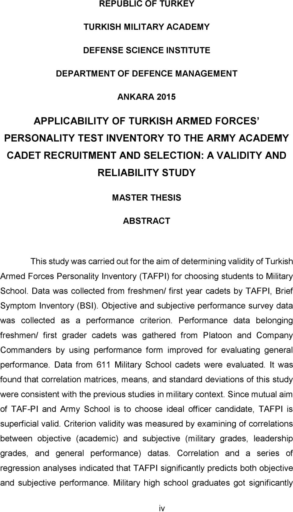 (TAFPI) for choosing students to Military School. Data was collected from freshmen/ first year cadets by TAFPI, Brief Symptom Inventory (BSI).