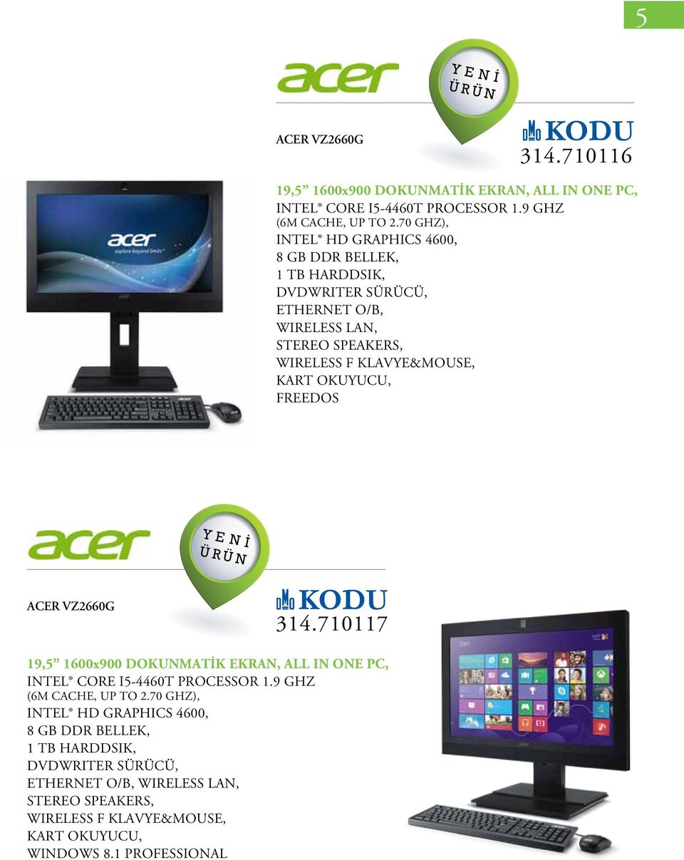 FREEDOS ACER VZ2660G 314.710117 19,5 1600x900 DOKUNMATİK EKRAN, ALL IN ONE PC, INTEL CORE I5-4460T PROCESSOR 1.9 GHZ (6M CACHE, UP TO 2.