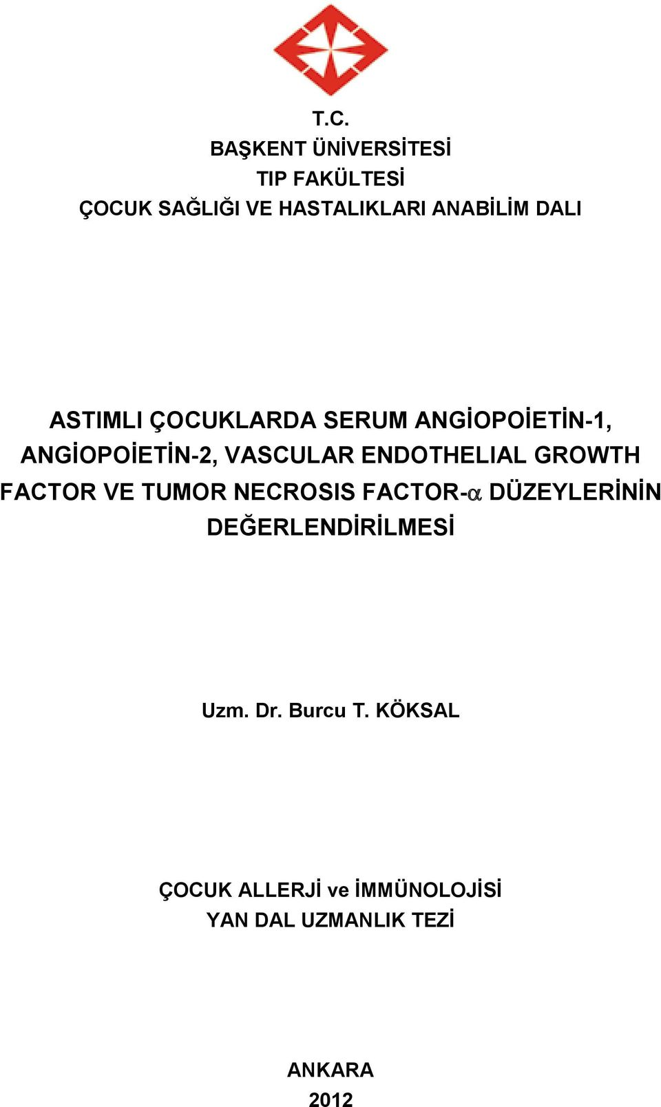 ENDOTHELIAL GROWTH FACTOR VE TUMOR NECROSIS FACTOR- DÜZEYLERİNİN
