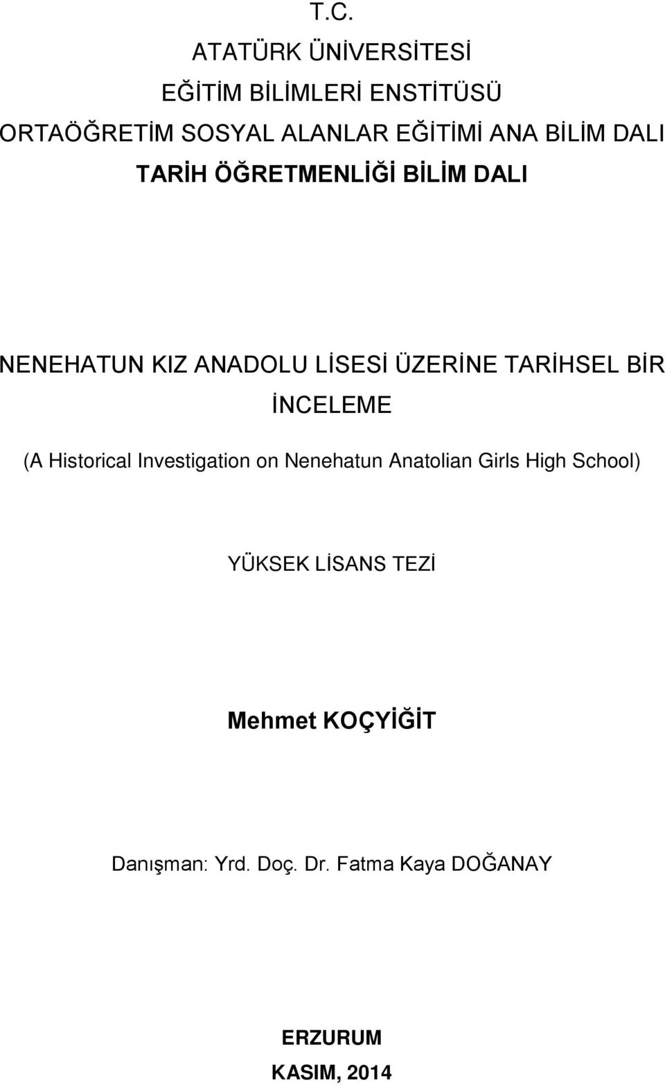 TARİHSEL BİR İNCELEME (A Historical Investigation on Nenehatun Anatolian Girls High