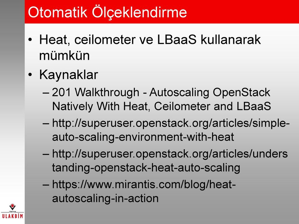 org/articles/simpleauto-scaling-environment-with-heat http://superuser.openstack.