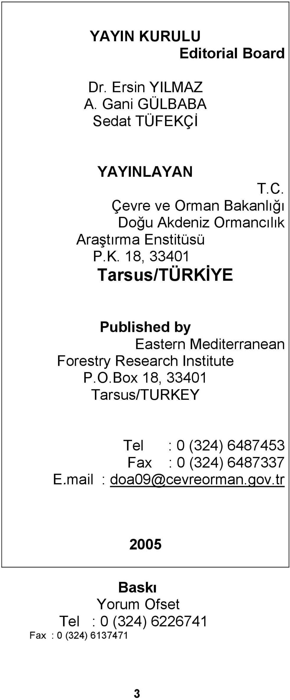 18, 33401 Tarsus/TÜRKİYE Published by Eastern Mediterranean Forestry Research Institute P.O.