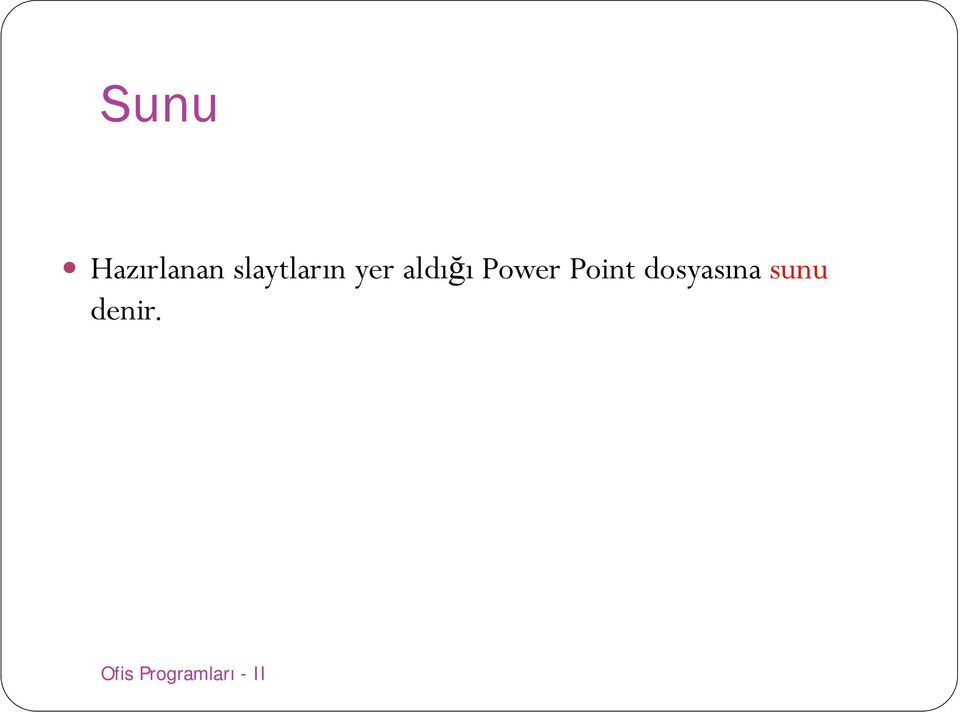 Power Point dosyasına