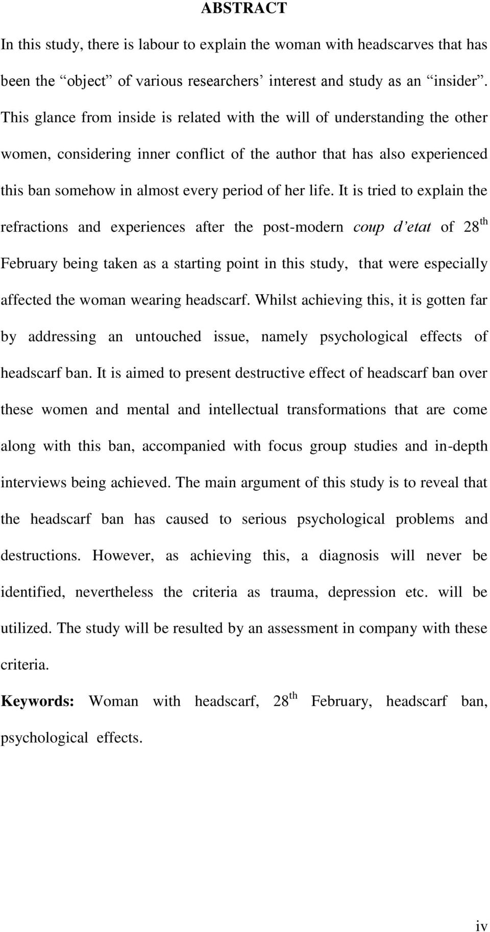 life. It is tried to explain the refractions and experiences after the post-modern coup d etat of 28 th February being taken as a starting point in this study, that were especially affected the woman